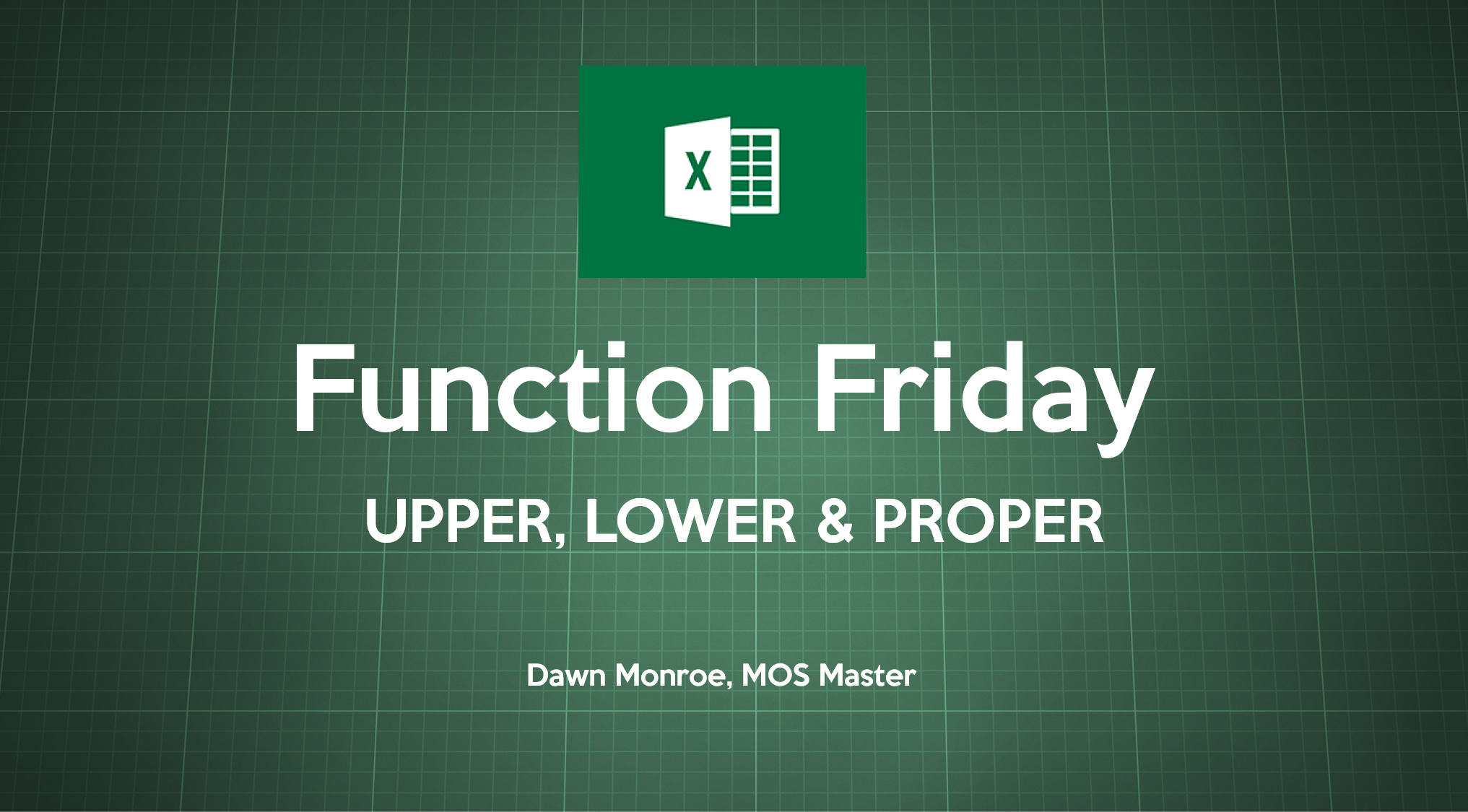 Excel UPPER LOWER PROPER Functions