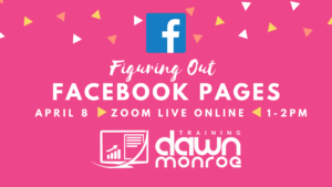 Figuring Out Facebook Pages @ Live Online Zoom Training