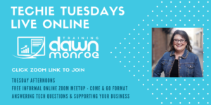 Dawn Monroe's Techie Tuesdays Live Online