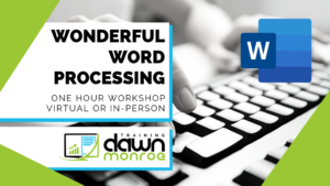 Wonderful Word Processing @ Live Online Zoom or Dawn Monroe Training