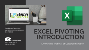 Excel Pivoting Intro @ Live Online Zoom or Dawn Monroe Training