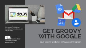 Gettin' Groovy with Google @ Live Online or Dawn Monroe Training