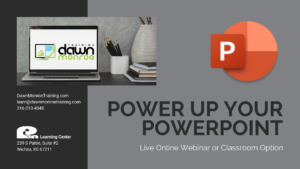Power Up Your PowerPoint @ Live Online or Dawn Monroe Training