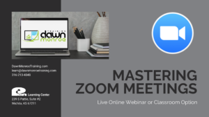 Mastering Zoom Meetings @ Live Online Zoom or Dawn Monroe Training