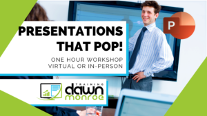 Presentations That Pop | Microsoft PowerPoint @ Zoom or Dawn Monroe Training